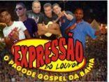 EXPRESSÃO DO LOUVOR - O PAGODE GOSPEL DA BAHIA