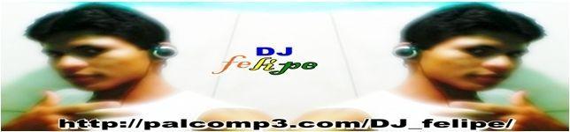 DJ felipe
