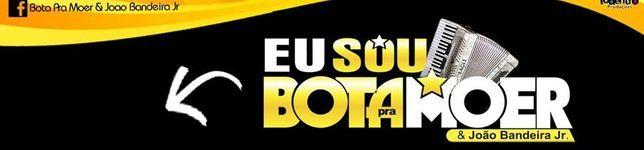 Forro Bota Pra Moer e João Bandeira Jr
