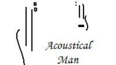 @ ACOUSTICAL MAN